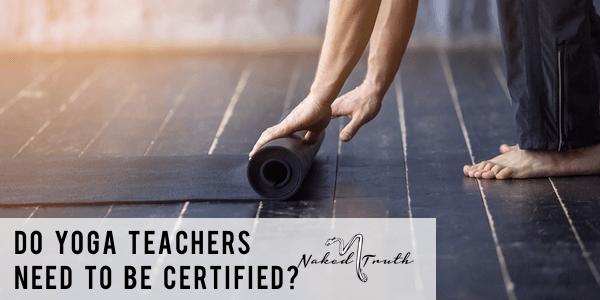 do yoga teachers need to be certified